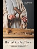 The Lost Family of Jesus: Where Are the Descendants of the Brothers and Sisters of Jesus of Nazareth?