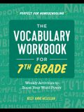 The Vocabulary Workbook for 7th Grade: Weekly Activities to Boost Your Word Power