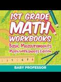1st Grade Math Workbooks: Basic Measurements Math Worksheets Edition