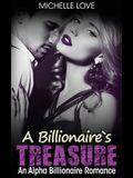 A Billionaire's Treasure: An Alpha Billionaire Romance