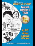 Ripley's Believe It or Not! Baseball Oddities & Trivia - Ball Two!: A Journey Through the Weird, Wacky, and Absolutely True World of Baseball