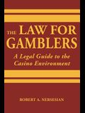 The Law for Gamblers: A Legal Guide to the Casino Environment