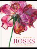 Rosie Sanders' Roses: A Celebration in Botanical Art
