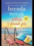 When I Found You: A Silver Springs Novel