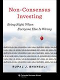 Non-Consensus Investing: Being Right When Everyone Else Is Wrong