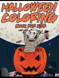 Halloween Coloring Book for Kids: Activities for Toddlers, Preschoolers, Boys & Girls Ages 3-8