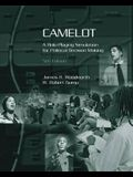 Camelot: A Role-Playing Simulation for Political Decision Making