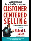 Customer Centered Selling: Sales Techniques for a New World Economy