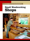 Small Woodworking Shops (New Best of Fine Woodworking)