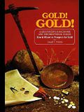 Gold!gold!: How and Where to Prospect for Gold