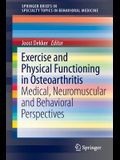 Exercise and Physical Functioning in Osteoarthritis: Medical, Neuromuscular and Behavioral Perspectives