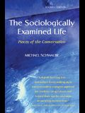 The Sociologically Examined Life: Pieces of the Conversation