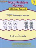 Word Problem Workout: A Strategic Approach: Reproducible Grade 2