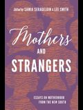 Mothers and Strangers: Essays on Motherhood from the New South