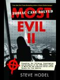 Most Evil II: Presenting the Follow-Up Investigation and Decryption of the 1970 Zodiac Cipher in Which the San Francisco Serial Kill