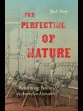 The Perfecting of Nature: Reforming Bodies in Antebellum Literature
