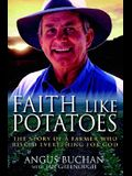 Faith Like Potatoes-Use new #6335: The Story of a Farmer Who Risked Everything for God