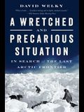 A Wretched and Precarious Situation: In Search of the Last Arctic Frontier