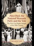 Alice Paul, the National Woman's Party and the Vote: The First Civil Rights Struggle of the 20th Century