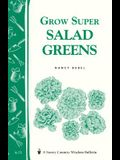 Grow Super Salad Greens: Storey's Country Wisdom Bulletin A-71