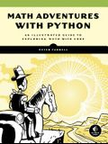 Math Adventures with Python: An Illustrated Guide to Exploring Math with Code