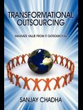 Transformational Outsourcing: Maximize Value From IT Outsourcing