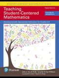 Teaching Student-Centered Mathematics: Developmentally Appropriate Instruction for Grades 6-8 (Volume III), Enhanced Pearson Etext -- Access Card