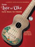From Lute to Uke: Early Music for Ukulele