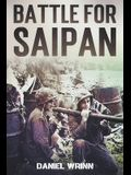 Battle for Saipan: 1944 Pacific D-Day in the Mariana Islands