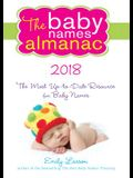 The 2018 Baby Names Almanac: The Most Up-To-Date Resource for Baby Names