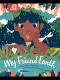 My Friend Earth: (Earth Day Books with Environmentalism Message for Kids, Saving Planet Earth, Our Planet Book)