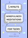 5-Minute Mindfulness Meditations for Teens