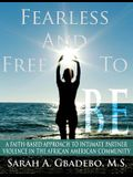 Fearless and Free to Be: A Faith-Based Approach to Intimate Partner Violence in the African American Community