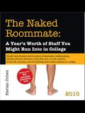 The Naked Roommate: A Year's Worth of Stuff Your Might Run Into in College