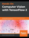 Hands-On Computer Vision with Tensorflow 2