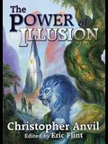The Power of Illusion