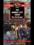 The Quebec City Crisis (Screech Owls Series #7)