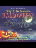 Why Do We Celebrate Halloween? Holidays Kids Book Children's Holiday Books