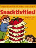 Snacktivities: 50 Edible Activities for Parents and Children