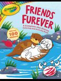 Crayola Friends Furever: A Complete-The-Scenes Coloring and Activity Book [With Stickers]
