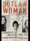 Outlaw Woman: A Memoir of the War Years, 1960-1975