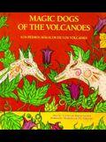 Los Perros Magicos de Los Volcanes / Magic Dogs of the Volcanoes