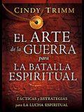 El Arte de la Guerra Para La Batalla Espiritual: Tacticas y Estrategias Para La Lucha Espiritual = The Art of War for Spiritual Battle