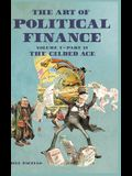 The Art of Political Finance: Volume I - Part II