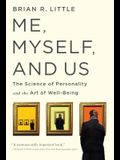 Me, Myself, and Us: The Science of Personality and the Art of Well-Being