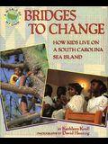 Bridges to Change: How Kids Live on a South Carolina Sea Island (World of My Own)