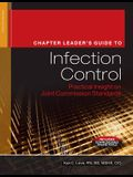 Chapter Leader's Guide to Infection Control: Practical Insight on Joint Commission Standards