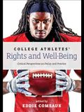 College Athletes' Rights and Well-Being: Critical Perspectives on Policy and Practice