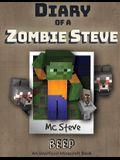 Diary of a Minecraft Zombie Steve: Book 1 - Beep