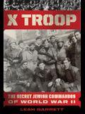 X Troop: The Secret Jewish Commandos of World War II